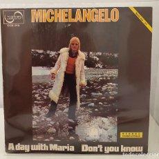 Discos de vinilo: MICHELANGELO-A DAY WITH MARIA/DON'T YOU KNOW/SINGLE 1972 ZAFIRO,ESPAÑA. Lote 211756070