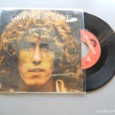 Discos de vinilo: ROGER DALTREY – GET YOUR LOVE - SINGLE 1975 VG+/VG+ THE WHO. Lote 211760761