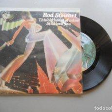 Discos de vinilo: ROD STEWART – THIS OLD HEART OF MINE / STILL LOVE YOU - SINGLE 1976 EX/EX. Lote 211761646