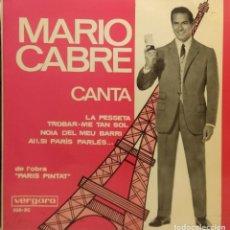 Discos de vinilo: EP MARIO CABRE CANTA LA PESSETA + TROBAR-ME TAN SOL + NOIA DEL MEU BARRI + AI! SI PARIS PARLÉS. Lote 211795343