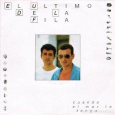 Discos de vinilo: EL ULTIMO DE LA FILA CUANDO EL MAR TE TENGA,. Lote 211797756
