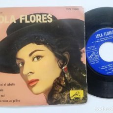 Discos de vinilo: LOLA FLORES - NI LA SOTA NI EL CABALLO +3 -EP LA VOZ DE SU AMO 1961. Lote 211804927