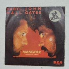 Disques de vinyle: DARYL HALL + JOHN OATES. MANEATER = DEVORADORA DE HOMBRES - SINGLE. TDKDS15. Lote 211810545