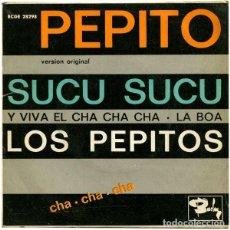 Discos de vinilo: LOS PEPITOS– ¡AY PEPITO! / Y VIVA EL CHA CHA CHA / SUCU SUCU / LA BOA - EP SPAIN 1961. Lote 211870415
