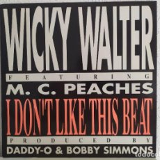 Discos de vinilo: WICKY WALTER FEATURING M. C. PEACHES – I DON'T LIKE THIS BEAT. Lote 211903618