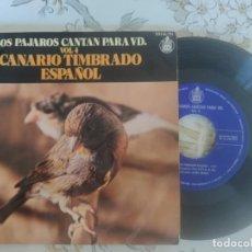 Discos de vinilo: LOS PÁJAROS CANTAN CANARIO TIMBRADO ESPAÑOL. Lote 211907411
