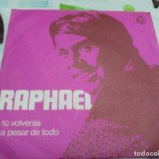 Discos de vinilo: SG. RAPHAEL - TU VOLVERAS. Lote 211922647