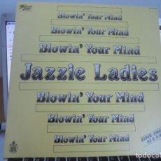 Discos de vinilo: RAR MAXI 12. JAZZIE LADIES. BLOWIN' YOUR MIND. HIP HOP. MADE IN SPAIN. HISPAVOX. Lote 211951591