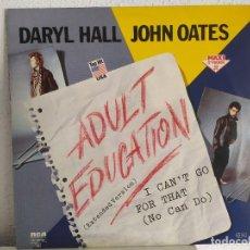 Discos de vinilo: DARYL HALL JOHN OATES – ADULT EDUCATION (EXTENDED VERSION). Lote 211996168
