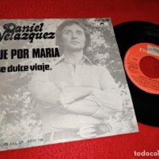 Discos de vinilo: DANIEL VELAZQUEZ FUE POR MARIA/ESE DULCE VIAJE 7'' SINGLE 1976 POLYDOR. Lote 212013428