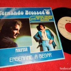 Discos de vinilo: FERNANDO BROSSED MARIPOSA/ENSEÑAME A BESAR 7'' SINGLE 1975 NOVOLA PROMO BENIDORM. Lote 212013777