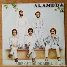 Discos de vinilo: ALAMEDA - AIRE CALIDO DE ABRIL/ CUANDO LLEGA LA AURORA (SINGLE PROMO). Lote 212017167