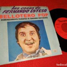 Discos de vinilo: FERNANDO ESTESO BELLOTERO POP/DESMENUZAMIENTO FILOSOFICO DE FANDANGO SENTENCIOSO 7'' 1974 DISCOPHON. Lote 212017221