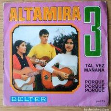 Discos de vinilo: ALTAMIRA 3: TAL VEZ MAÑANA / POR QUE POR QUE. SINGLE. Lote 212018253