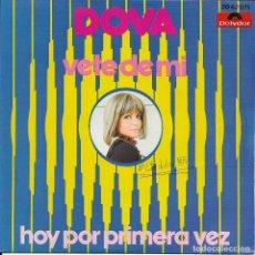Discos de vinilo: DOVA VETE DE MI 1972. Lote 212105447