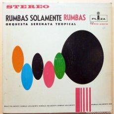 Discos de vinilo: ORQ. SERENATA TROPICAL:RUMBAS SOLAMENTE RUMBAS-LP- LA DISCOTECA (VENEZUELA) -1963-MUY BUENO (VG+). Lote 212119501