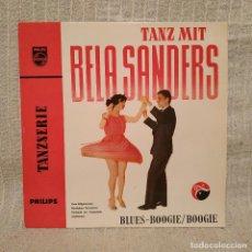 Discos de vinilo: TANZ MIT BELA SANDERS - BLUES, BOOGIE / BOOGIE - GOODY GOODY + 3 - EP PHILIPS + TRICENTRO, NM / EX. Lote 212223391