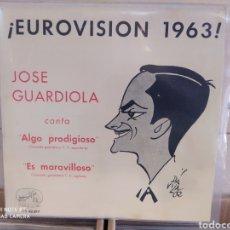 Discos de vinilo: JOSE GUARDIOLA - EUROVISIÓN 1963 - ALGO PRODIGIOSO - INCLUYE 2 CARÁTULAS UNA CON FOTO FIRMADA. Lote 212274585