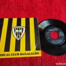 Discos de vinilo: HIMNO AL CLUB DE BARACALDO /BANDA TXISTULARIS DE BASURTO+ LOS CUATRO DEL BOCHO 1972. Lote 212286823