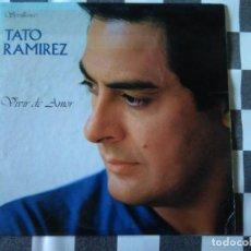 Discos de vinilo: TATO RAMIREZ - VIVIR DE AMOR LP VINILO AÑO 1988. Lote 212291941