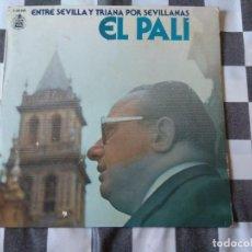 Discos de vinilo: EL PALI - ENTRE SEVILLA Y TRIANA LP VINILO, AÑO 1978. Lote 212292103