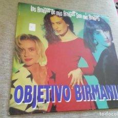 Discos de vinilo: OBJETIVO BIRMANIA-LOS AMIGOS DE MIS AMIGAS SON MIS AMIGOS. MAXI. Lote 212534275