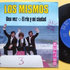 Dischi in vinile: LOS MISMOS - 45 SPAIN PS - MINT * UNA VEZ / EL RIO Y MI CIUDAD. Lote 212583101