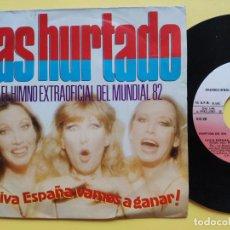 Discos de vinilo: LAS HURTADO - 45 SPAIN PS - MINT * PROMO * ¡VIVA ESPAÑA, VAMOS A GANAR!. Lote 235705415
