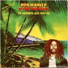 Discos de vinilo: BOB MARLEY & THE WAILERS - NO IMPORTA, QUE MAS DA - SG SPAIN 1980 - ISLAND A-10.465. Lote 212648885