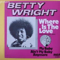 Discos de vinilo: BETTY WRIGHT - SPAIN PS - WHERE IS THE LOVE (SE VENDE SOLO LA PORTADA SIN VINILO EN EL INTERIOR). Lote 212666616