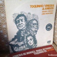 Discos de vinilo: 2 LP TOQUINHO - VINICIUS & AMIGOS Y EN LA FUSA EL PRIMERO EDICION PORTUGUESA Y EL SEGUNDO ESPAÑOLA. Lote 212743062