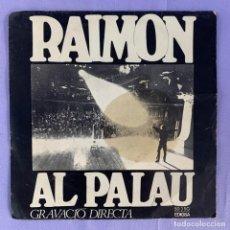 Discos de vinilo: SINGLE RAIMON - AL PALAU - VG++. Lote 212776338