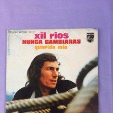 Discos de vinilo: SINGLE XIL RIOS NUNCA CAMBIARAS -. Lote 212781278