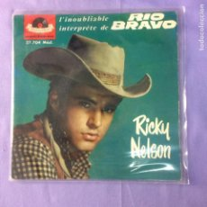 Discos de vinilo: SINGLE RICKY NELSON - RIO BRAVO - VG++. Lote 212788372