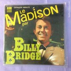 Discos de vinilo: SINGLE LE MADISON PAR - BILLY BRIDGE -NM. Lote 212788590