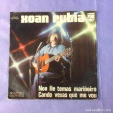 Discos de vinilo: SINGLE XOAN RUBIA – NON LLE TEMAS MARIÑEIRO -NM. Lote 212790508