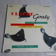 Discos de vinilo: CLAUDE GOATY, EP, MANEJAME (MON MANÈGEA MOI) + 3, AÑO 1959. Lote 212796473
