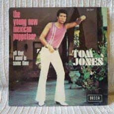 Discos de vinilo: TOM JONES - THE YOUNG NEW MEXICAN PUPPETEER + 1 SINGLE FRANCIA DECCA 84.027 EXCELENTE ESTADO. Lote 212861307