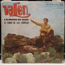 Discos de vinilo: ** VALEN - LA MANO DE DIOS / EL HUMA DE LAS FABRICAS - SG AÑO 1967 - LEER DESCRIPCIÓN. Lote 212881181
