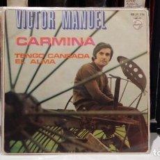 Discos de vinilo: ** VICTOR MANUEL - CARMINA / TENGO CANSADA EL ALMA - SG AÑO 1970 - LEER DESCRIPCIÓN. Lote 212881218