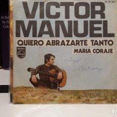 Discos de vinilo: ** VICTOR MANUEL - QUIERO ABRAZARTE TANTO / CARMINA - SG AÑO 1970 - LEER DESCRIPCIÓN. Lote 212881260