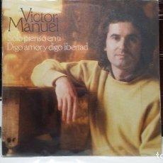 Discos de vinilo: ** VICTOR MANUEL - SOLO PIENSO EN TI / DIGO AMOR Y DIGO LIBERTAD - SG AÑO 1978 - LEER DESCRIPCIÓN. Lote 212881302