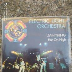 Discos de vinilo: ELECTRIC LIGHT ORCHESTRA–LIVIN' THING . SINGLE VINILO BUEN ESTADO. Lote 212920902