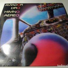 Disques de vinyle: MAXI - AVIADOR DRO – HIMNO AÉREO - 2D-112 ( VG+ / VG+) SPAIN 1985. Lote 212927173