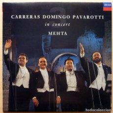 Discos de vinilo: CARRERAS / DOMINGO / PAVAROTTI / MEHTA: IN CONCERT - LP - POLYGRAM - 1986 - NUEVO (NM / NM). Lote 212945825