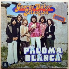 Discos de vinilo: GEORGE BAKER SELECTION: PALOMA BLANCA - LP PORTADA ABIERTA - HISPAVOX - 1975 - EXCELENTE (EX / NM). Lote 212948330