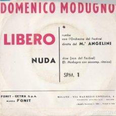 Discos de vinilo: 45 GIRI DOMENICO MODUGNO LIBERO/NUDA FONIT CETRA ITALY 2A FESTIVAL DI SANREMO M ANGELINI. Lote 212957742