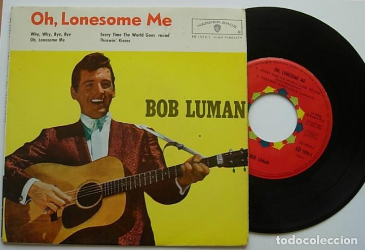 """BOB LUMAN VERY RARE SPAIN 7"""" EP 1962 OH LONESOME ME + 3 COUNTRY ROCKABILLY (Música - Discos de Vinilo - EPs - Country y Folk)"""