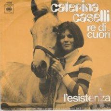 Discos de vinilo: 45 GIRI CATERINA CASELLI RE DI CUORI /L'ESISTENZA CBS 4855 MADE IN HOLLAND VG-VG SANREMO 70. Lote 212985310