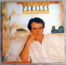 Discos de vinilo: JOSÉ LUIS PERALES ¨LA ESPERA¨ (LP). Lote 213014811